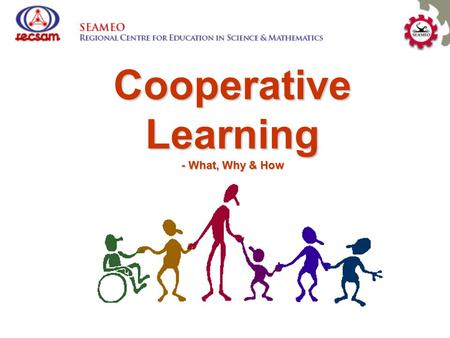 Cooperative Learning - What, Why & How. It is … an instructional use of small groups so that students work together to maximize their own and each other's.
