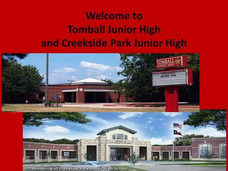 Welcome to Tomball Junior High and Creekside Park Junior High One Team, One Goal.