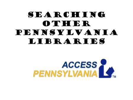 Searching Other Pennsylvania Libraries. Select Monroe County.