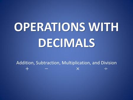 OPERATIONS WITH DECIMALS. RULES FOR ADDING DECIMALS Write number sentence vertically. Line up the decimals. Add extra zeroes to keep place value. Follow.