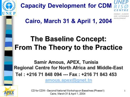 CD for CDM - Second National Workshop on Baselines (Phase II) Cairo, March 31 & April 1, 2004 1 Capacity Development for CDM Cairo, March 31 & April 1,