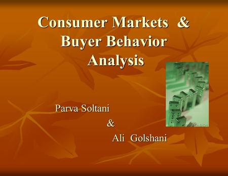Consumer Markets & Buyer Behavior Analysis