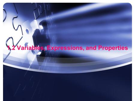 1.2 Variables, Expressions, and Properties