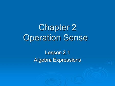 Chapter 2 Operation Sense Lesson 2.1 Algebra Expressions.