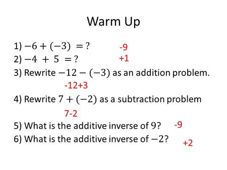 Warm Up -9 +1 -12+3 7-2 -9 +2. 1.1 Evaluate Expression.