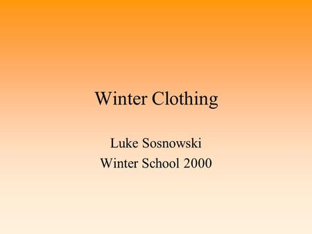 Winter Clothing Luke Sosnowski Winter School 2000.
