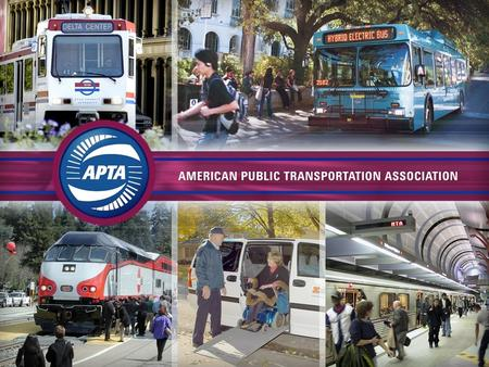 1. 2 Who Are We? APTA is the voice of public transportation Trade association represents and supports 1,500 members nationwide Roots traced back to 1882.