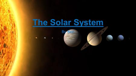 The Solar System By Ben. Mercury The distances of planets from each other and from the Sun are often measured in Astronomical Units, AU. One AU is the.