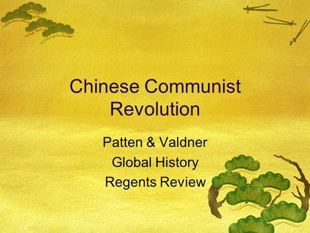 Chinese Communist Revolution Patten & Valdner Global History Regents Review.