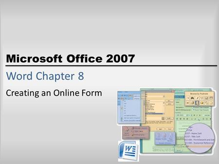 Microsoft Office 2007 Word Chapter 8 Creating an Online Form.