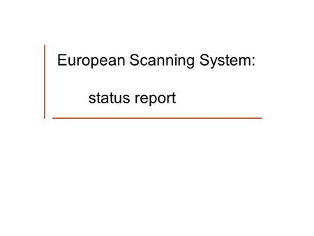 European Scanning System: status report. DRY Fill factor 92.4 ± 1.6 % DB-driven Scan-back and Total Scan in Bari OIL Fill factor 93.1 ± 1.2 % Brick #8,
