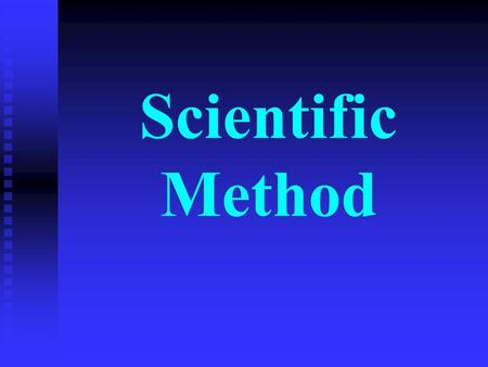Scientific Method. Think about this situation: You observe that in the morning when your baby brother cries, your puppy starts to howl. Later in the day,