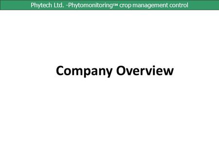 Phytech Ltd. -PhytomonitoringTM crop management control