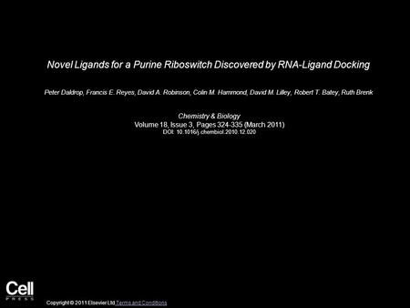 Novel Ligands for a Purine Riboswitch Discovered by RNA-Ligand Docking Peter Daldrop, Francis E. Reyes, David A. Robinson, Colin M. Hammond, David M. Lilley,
