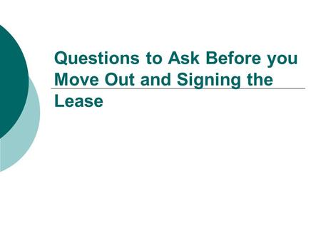 Questions to Ask Before you Move Out and Signing the Lease.