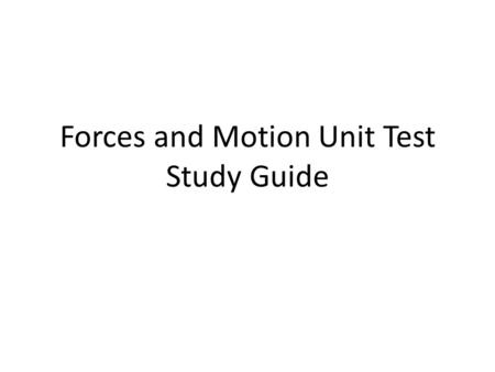 Forces and Motion Unit Test Study Guide