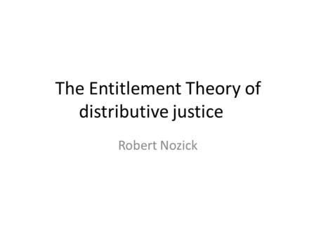 The Entitlement Theory of distributive justice