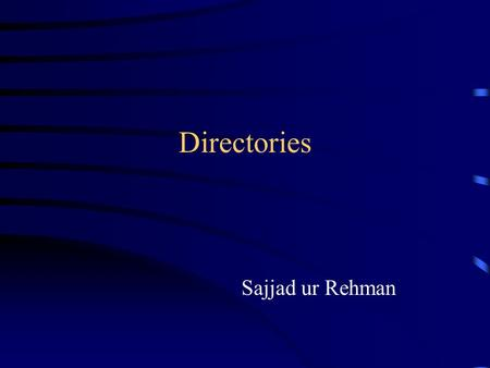 Directories Sajjad ur Rehman. Directories Lists of persons and organizations, systematically arranged, complemented by indexes Information about contact.