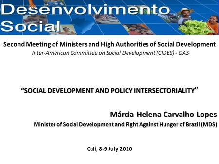 Second Meeting of Ministers and High Authorities of Social Development Inter-American Committee on Social Development (CIDES) - OAS Márcia Helena Carvalho.