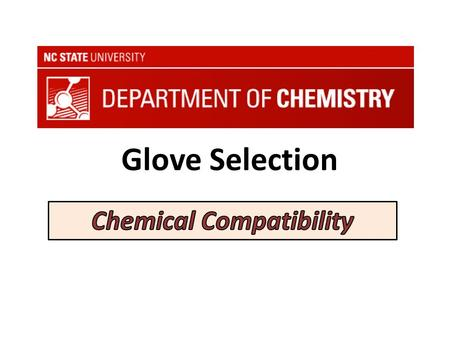 Glove Selection. Breakthrough Time - time after application on the exterior that it takes to detect a chemical on the interior of a glove rate at which.