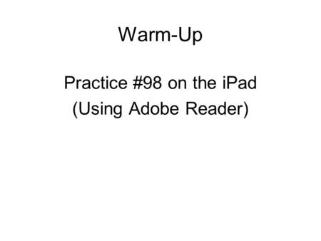 Warm-Up Practice #98 on the iPad (Using Adobe Reader)