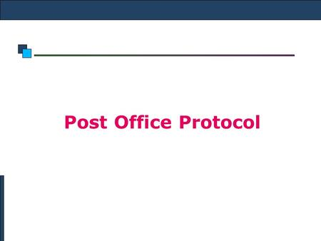 <strong>Post</strong> <strong>Office</strong> <strong>Protocol</strong>. Introduction the <strong>Post</strong> <strong>Office</strong> <strong>Protocol</strong> (POP) is an application-layer Internet standard <strong>protocol</strong> used by local e-mail clients to retrieve.