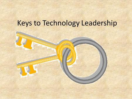 Keys to Technology Leadership. Miracle Worker According to Fullan (1998), the job of principal as an instructional leader has become more complex and.