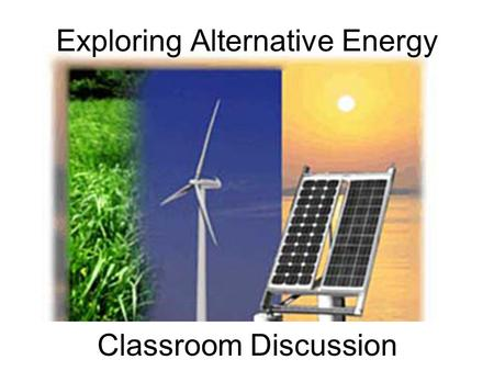 Exploring Alternative Energy Classroom Discussion.