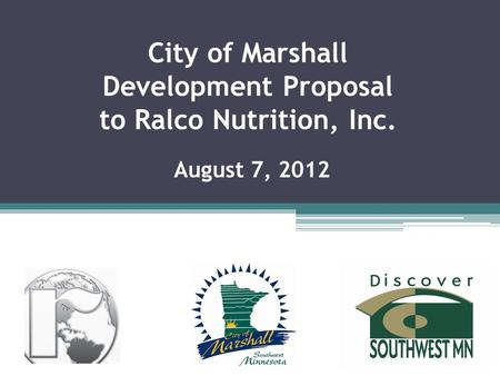 City of Marshall Development Proposal to Ralco Nutrition, Inc. August 7, 2012.