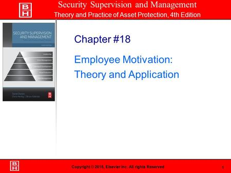 1 Book Cover Here Copyright © 2015, Elsevier Inc. All rights Reserved Chapter #18 Employee Motivation: Theory and Application Security Supervision and.
