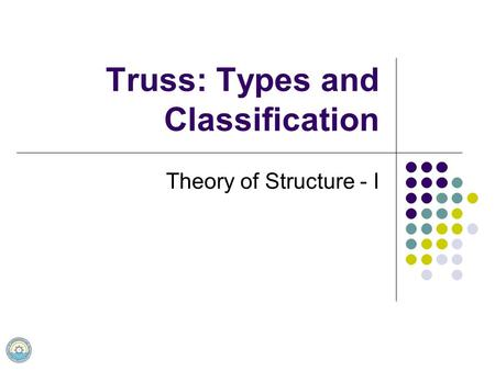 Truss: Types and Classification Theory of Structure - I.