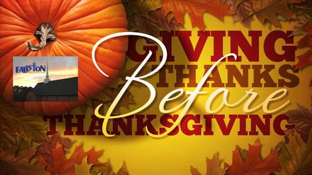 "Pastor Stacey Nickerson THE MESSAGE ""A Thanksgiving Gift"" 25 th Sunday After Pentecost November 18, 2012."