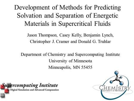 Development of Methods for Predicting Solvation and Separation of Energetic Materials in Supercritical Fluids Jason Thompson, Casey Kelly, Benjamin Lynch,