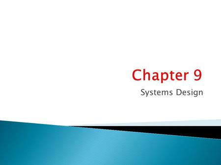Systems Design.  Application Design  User Interface Design  Database Design.