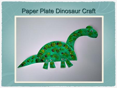 Paper Plate Dinosaur Craft. Materials Needed Paper plate Poster colours and paint tools Oil pastels Scissors Hole puncher and paper fasteners (moveable.