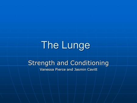 The Lunge Strength and Conditioning Vanessa Pierce and Jasmin Cavitt.