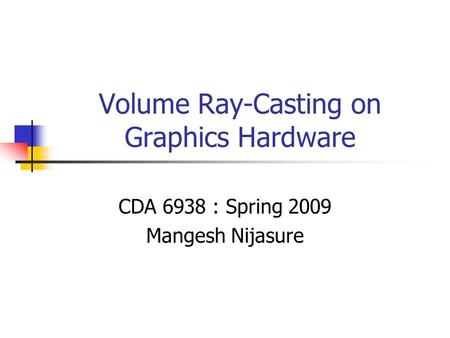 Volume Ray-Casting on Graphics Hardware