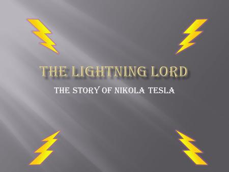 The story of Nikola Tesla. Inventions AC or Alternating Current Laser X-ray Electric motor.