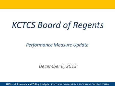 Performance Measure Update. STRATEGIC PLAN 2010-16 Kentucky Community and Technical College System.