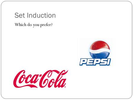 Set Induction Which do you prefer?. Marketing Principles & Web Design Collaboration Promotion and Presentation.