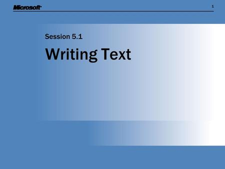 11 Writing Text Session 5.1. Session Overview  Show how fonts are managed in computers  Discover the difference between bitmap fonts and vector fonts.