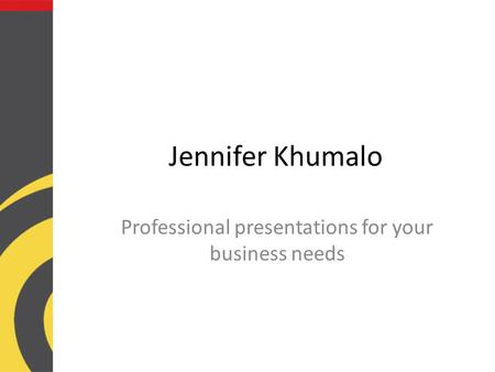 Jennifer Khumalo Professional presentations for your business needs.