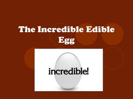 The Incredible Edible Egg. The parts of the egg…… A.Air Pocket B.Thin Albumin C.Thick Albumin * Contains all the protein D.Yolk: High in fat and cholesterol,