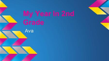 My Year In 2nd Grade Ava. Math class Math is one of my favorite classes of all. It is fun to do math. It helps you get smarter.