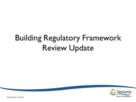 Department of Justice Building Regulatory Framework Review Update.