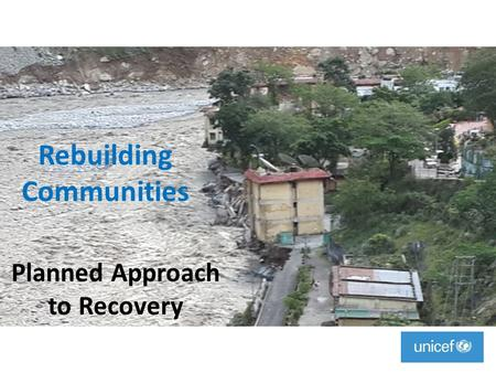 Rebuilding Communities Planned Approach to Recovery.