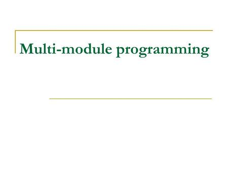 Multi-module programming. Requirements of an assembly language module when it is linked with another module PUBLIC directive - it exports to other modules.