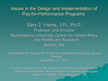 Issues in the Design and Implementation of Pay-for-Performance Programs Issues in the Design and Implementation of Pay-for-Performance Programs Gary J.