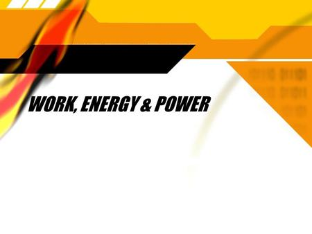 WORK, ENERGY & POWER. Work  A measure of the amount of energy transformed from one form to another  For example, work is done when energy is used to.