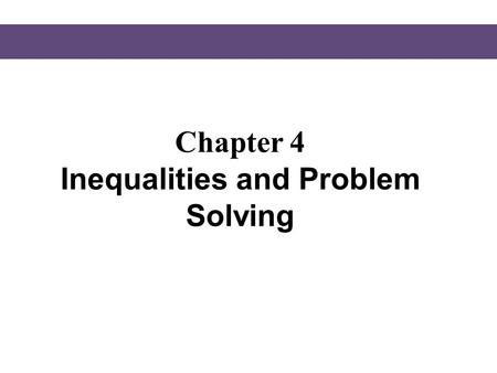 Chapter 4 Inequalities and Problem Solving. § 4.1 Solving Linear Inequalities.